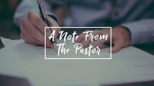 A Note from the Pastor - June 2021